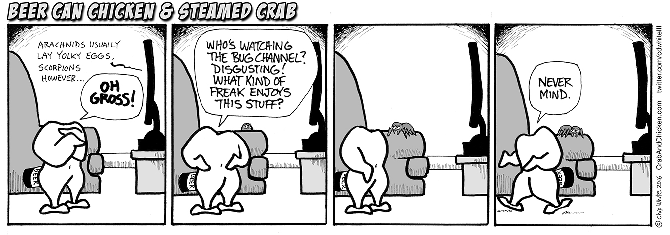 Beer Can Chicken & Steamed Crab #66 - The Bug Channel Beer Can Chicken is slowly adjusting to sharing living space with a large spider.